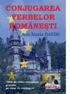 Conjugarea verbelor romanesti. 7500 de verbe romanesti grupate pe clase de conjugare