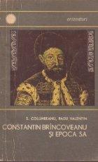 Constantin Brincoveanu si epoca sa