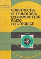 Constructia si tehnologia echipamentelor electronice (pentru subingineri)