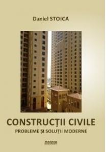 Constructii civile. Probleme si solutii moderne