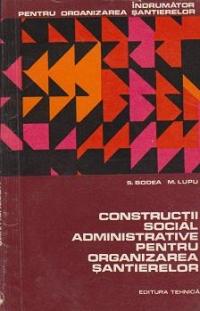 Constructii social administratie pentru organizarea santierelor