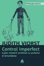Controlul imperfect Lupta noastră continuă