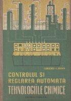 Controlul si reglarea automata in tehnologiile chimice