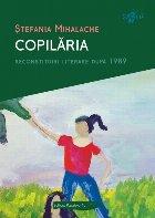 Copilăria. Reconstituiri literare după 1989