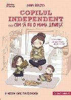 Copilul independent sau cum sa fii o mama lenesa
