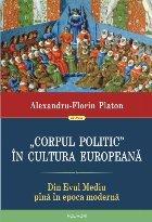 """""""Corpul politic"""" în cultura europeană. Din Evul Mediu pînă în epoca modernă"""