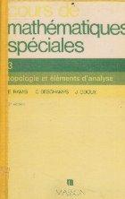 Cours de mathematiques speciales, 3 - Topologie et elements d\'analyse