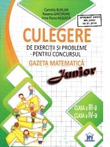 Culegere de exercitii si probleme pentru concursul Gazeta Matematica Junior - Clasa a III-a si clasa a IV-a