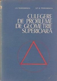 Culegere de probleme de geometrie superioara