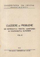 Culegere de probleme de matematica pentru admiterea in invatamintul superior, Volumul al II-lea