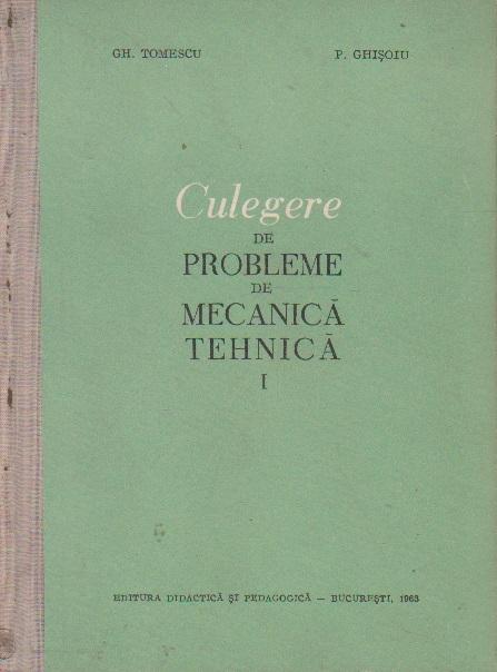Culegere de probleme de mecanica tehnica, Volumele I si II