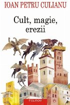 Cult, magie, erezii. Articole din enciclopedii ale religiilor (ediţia a II-a)
