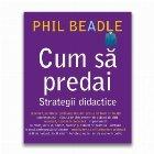 Cum predai Strategii didactice