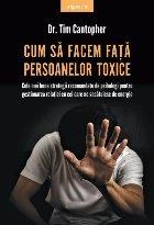 Cum să facem faţă persoanelor toxice