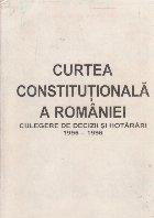 Curtea Constitutionala a Romaniei. Culegere de decizii si hotarari 1995-1996