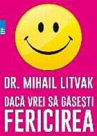 Dacă vrei să găseşti fericirea! Manual de psihologia şi psihoterapia comunicării