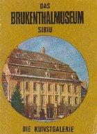 Das Brukenthalmuseum Sibiu die Kunstgalerie