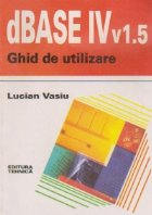 dBASE IV v1.5- GHID DE UTILIZARE