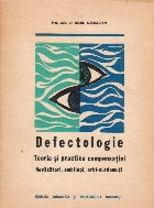 Defectologie. Teoria si practica compensatiei. Nevazatori, ambliopi, orbi, surdo-muti