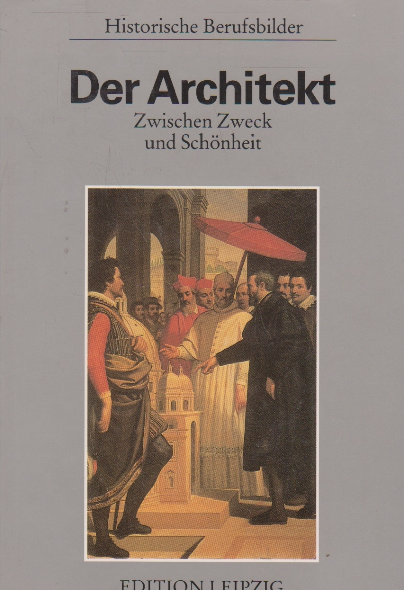 Der Architekt - Zwischen Zweck und Schonheit