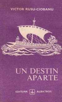 Un destin aparte (Volumul al III-lea al ciclului Dacia Felix)