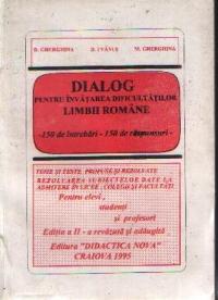 Dialog pentru invatarea dificultatilor limbii romane - 150 de intrebari si raspunsuri -