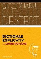 Dicționar explicativ al limbii române.  Dicționarul elevului deștept