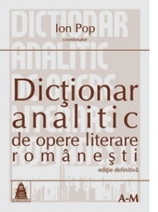 Dictionar analitic de opere literare romanesti (editie definitiva, 2 volume)