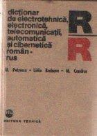 Dictionar de electrotehnica, electronica, telecomunicatii, automatica si cibernetica roman - rus