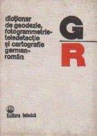 Dictionar de geodezie, fotogrammetrie-teledetectie si cartografie german-roman