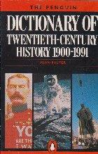 Dictionary of twentieth-century history 1900-1991