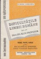 Dificultatile limbii romane intr-un dialog elev - profesor (teme, teste grile pentru bacalaureat, admitere, licee, colegii, facultati)