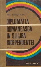 Diplomatia romaneasca in slujba Independentei, Volumul al II-lea