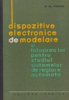 Dispozitive electronice de modelare si folosirea lor pentru studiul sistemelor de reglare automata
