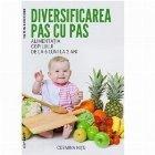 Diversificarea pas cu pas. Alimentatia copilului de la 6 luni la 2 ani