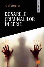 Dosarele criminalilor in serie