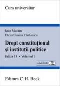Drept constitutional si institutii politice. Editia 13, Volumul I