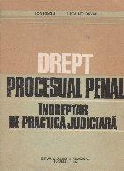 Drept procesual penal - Indreptar de practica judiciara