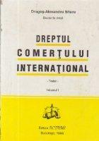 Dreptul comertului international - Tratat, Volumul I