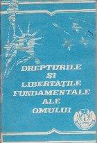 Drepturile si Libertatile Fundamentale ale Omului