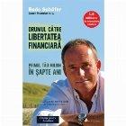 Drumul catre libertatea financiara Primul