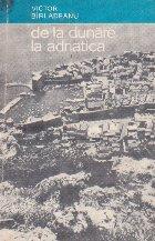 De la Dunare la Adriatica - Itinerar iugoslav