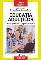 Educația adulților. Baze teoretice și repere practice (ediția a II-a revăzută şi adăugită)