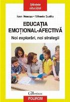 Educaţia emoţional-afectivă. Noi explorări, noi strategii
