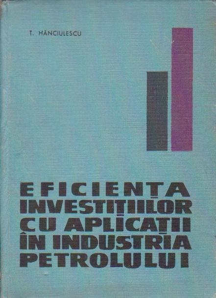 Eficienta Investitiilor cu Aplicatii in Industria Petrolului
