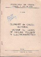 Elemente de Calcul Vectorial - Sisteme de unitati de masura folosite in electromagnetism