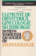 Elemente de obstetrica, ginecologie si chirurgie pentru studentii facultatii de stomatologie