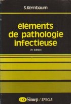 Elements de pathologie infectieuse