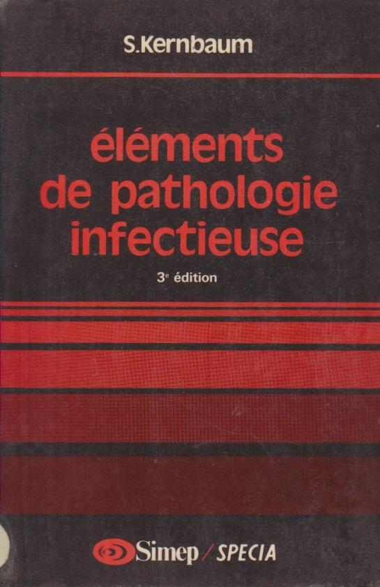 Elements de pathologie infectieuse, 3e edition