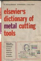 Elsevier\'s Dictionary of Metal Cutting Tools - In seven languages: English/American-German-Dutch-French-Spanish-Italian-Russian, with definitions in English and 66 illustrations